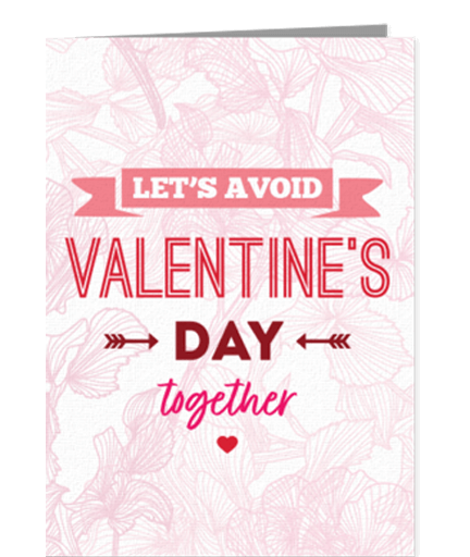 Let's Avoid Valentine's Together